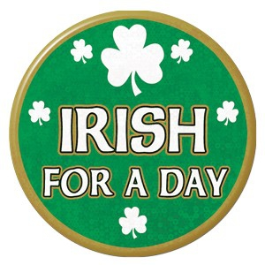 ST PATRICKS IRISH FOR DAY BUTTON